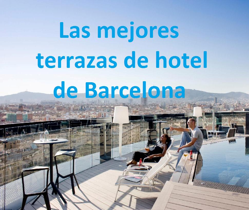 Las mejores terrazas de hotel de Barcelona